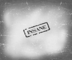 INSANE by EpilogueUnknown