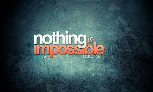 Nothing is Impossible with God by imrui