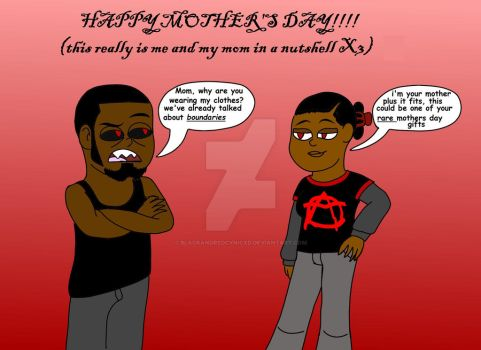 Happy Mommy's Day! XD by DatAnarcho-DemonBoi