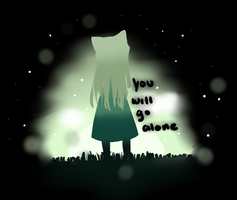 You Will Go Alone by MissRinny
