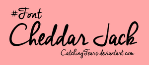 +Font: Cheddar Jack by CatchingTears