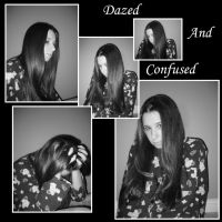 Dazed and Confused by princessnicola2005