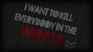 Skrillex - I Want To Kill Everybody in the World by J0shstar