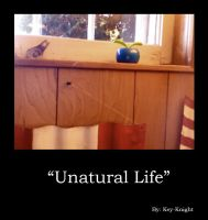 Unatural Life by Key-Knight