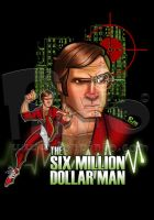 Six Million Dollar Man by jonpinto
