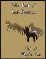 Best of Bad Decisions: Ch1 End by Songdog-StrayFang