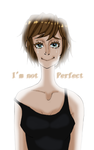 I'm Not Perfect by theanimeartist1