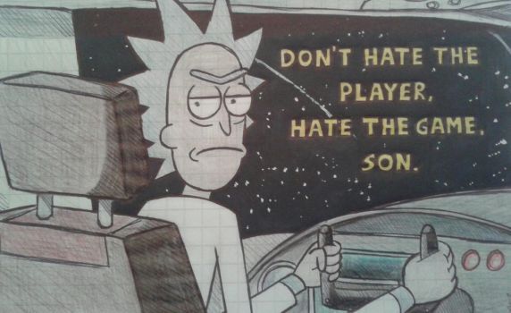 Rick and Morty - Don't hate the player by mahmusx