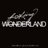+Wonder(fucking)land by almostlovers-forever