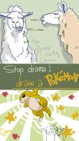 STOP DRAMA. draw a pokemon xD by abosz007