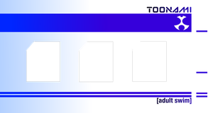 Toonami Now, Next, Later Template (UPDATED) by JPReckless2444