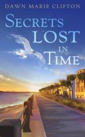 Book Cover Design for Secrets Lost in Time by ebooklaunch