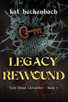 Legacy Rewound (book 3) by Kat Heckenbach by findingangel