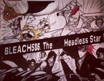 Bleach 586 - The Headless Star 5 by Ankarkeri
