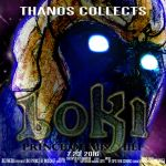 Loki Alternate title card- Thanos Collects by vocaltaffy