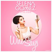 Selena Gomez - Who Says by JuaanR