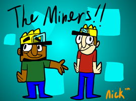 THE MINERS ON NICKELODEON by UltraEd12