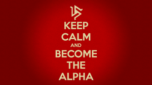 Keep Calm and Become The Alpha by TeenWolfInstinct
