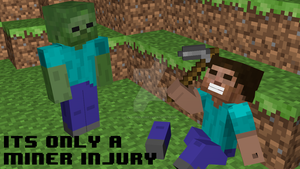 It's only a MINER injury by CactusKnight