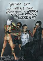 Everything in America is Completely Fucked Up? by Dizi-ramm-archive