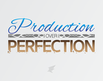 Production Over Perfection by JimBat7