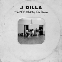 J Dilla - The 1996 What Up Doe Sessions by PADYBU