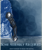 Some Assembly Required. Cover. by fearsmeltaway