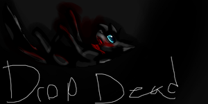 Drop Dead by TheSlendermanIsHere