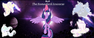 MLP: The Remasterd Universe~ New Series by BlueRoseARROW
