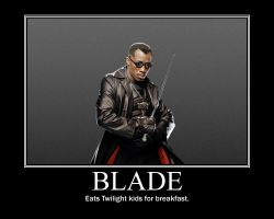 Blade motivational poster by squirrellqueen67