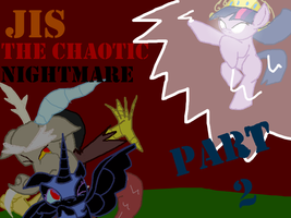 The CHAOTIC NIGHTMARE part 2 poster by JISkidding by Hyperwave9000