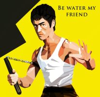 Be water my friend an by Tornaku