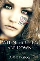 When the Chips are Down by CoraGraphics