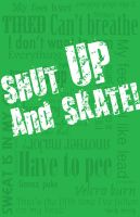 Shut up and skate by remdesigns