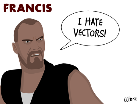 Francis Hates Vectors by UltraBE