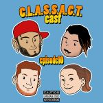 C.L.A.S.S.A.C.T.cast.ep10 by theCHAMBA