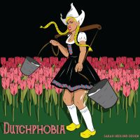Day 6, Dutchphobia: Fear of the Dutch by SarahHedlundDesign