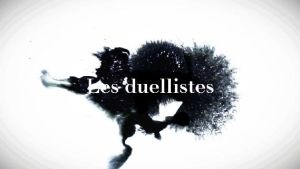 Les duellistes - opening by UmbreoNoctie