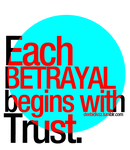 Betrayal begins with trust by divzz