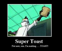 Membrane Super Toast Demotivational Poster by TheRealInvaderVex