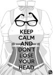 Keep Calm and Don't Lose your Head by phobialia
