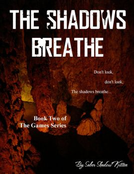 The Games Series - The Shadows Breathe by SERDD