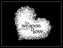The weapon we have is love by dark-fairy-76