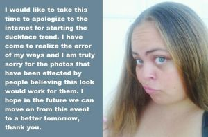 Public Apology for the Duckface by ColdHeartedCupid