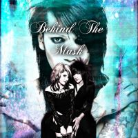 Behind The Mask by XxMaria-MxX