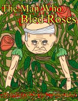 The Man Who Bled Roses: Cover by Gargantuan-Media