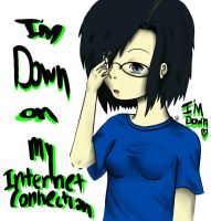 Down On My Internet Connection by NanamiShun