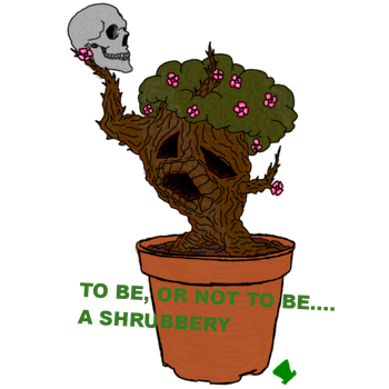 DnD - To be, or not to be.... A Shrubbery by MadHatter-Himself
