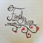 Family Don't End With Blood by EmeraldOwl9
