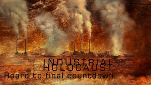 Industrial Holocaust by discouragedone